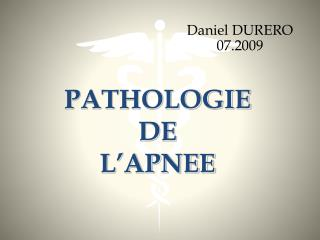 PATHOLOGIE  DE L'APNEE