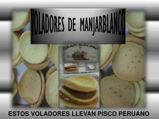 VOLADORES DE MANJARBLANCO