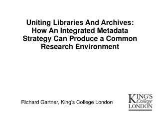 Richard Gartner, King's College London