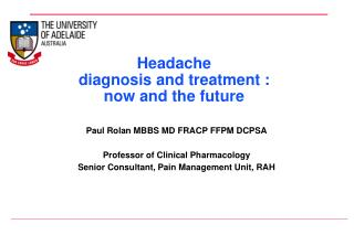 Headache diagnosis and treatment : now and the future