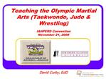 Teaching the Olympic Martial Arts Taekwondo