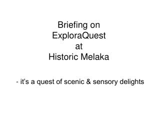 Briefing on ExploraQuest at  Historic Melaka