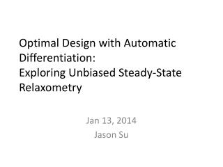 Optimal Design with Automatic Differentiation: Exploring Unbiased Steady-State  Relaxometry