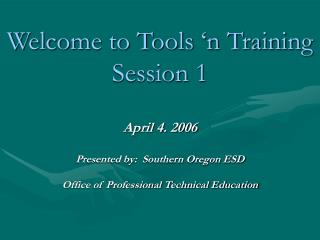 Welcome to Tools 'n Training Session 1