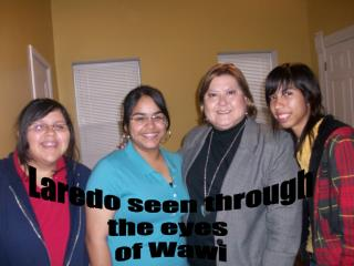 Laredo seen through the eyes  of Wawi