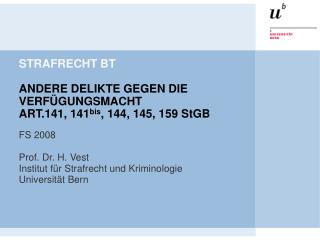 STRAFRECHT BT  ANDERE DELIKTE GEGEN DIE VERFÜGUNGSMACHT  ART.141, 141 bis , 144, 145, 159 StGB