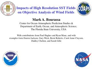 Impacts of High Resolution SST Fields  on Objective Analysis of Wind Fields