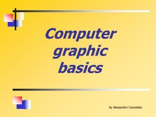 Computer graphic basics