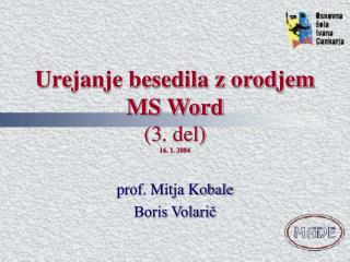 Urejanje besedila z orodjem MS Word (3. del) 16. 1. 2004