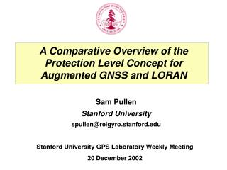 A Comparative Overview of the Protection Level Concept for Augmented GNSS and LORAN