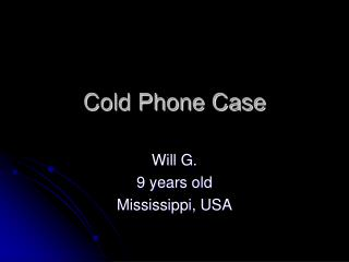 Cold Phone Case