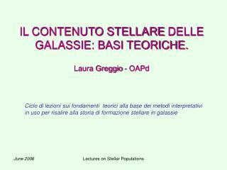 IL CONTENUTO STELLARE DELLE GALASSIE: BASI TEORICHE. Laura Greggio - OAPd