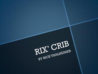 RIX' CRIB
