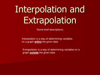 Interpolation and Extrapolation