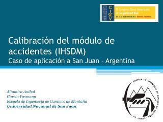 Calibración del módulo de accidentes (IHSDM) Caso de aplicación a San Juan – Argentina