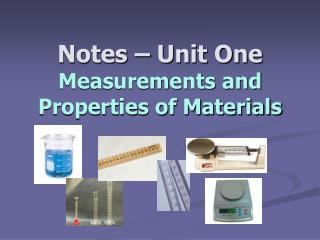 Notes � Unit One Measurements and Properties of Materials