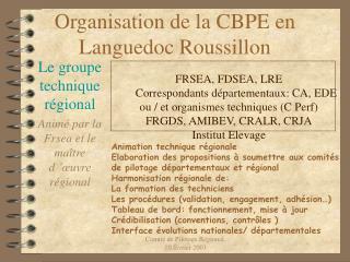 Organisation de la CBPE en Languedoc Roussillon