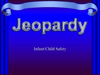 Infant/Child Safety