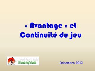 «Avantage» et Continuité du jeu