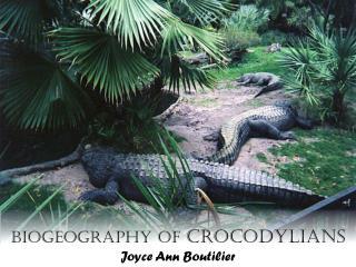 Biogeography of CrocodYlians