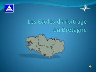 Les Ecoles d'arbitrage en Bretagne