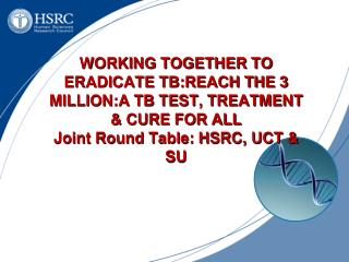WORKING TOGETHER TO ERADICATE TB:REACH THE 3 MILLION:A TB TEST, TREATMENT & CURE FOR ALL