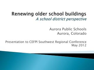 Renewing older school buildings  A school district perspective