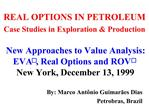 REAL OPTIONS IN PETROLEUM Case Studies in Exploration  Production