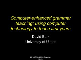Computer-enhanced grammar teaching: using computer technology to teach first years