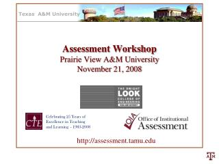 Assessment Workshop Prairie View A&M University November 21, 2008