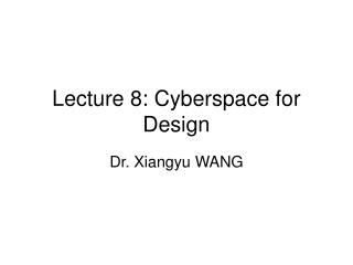 Lecture 8: Cyberspace for Design