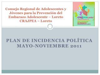Plan de incidencia pol�tica mayo-noviembre 2011