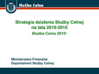 Ministerstwo Finansów Departament Służby Celnej