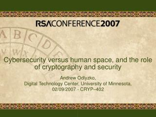 Cybersecurity versus human space, and the role of cryptography and security