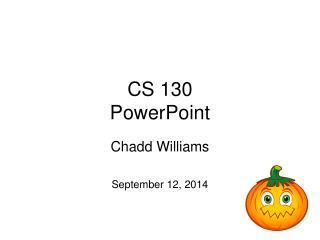 CS 130 PowerPoint