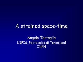 A strained space-time