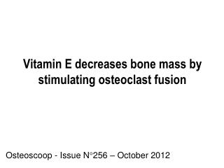 Vitamin E decreases bone mass by stimulating osteoclast fusion