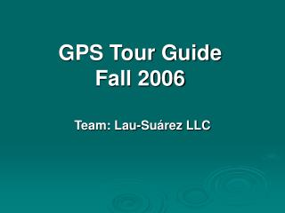 GPS Tour Guide Fall 2006