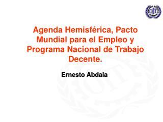 Agenda Hemisférica, Pacto Mundial para el Empleo y Programa Nacional de Trabajo Decente.