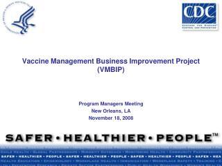 Vaccine Management Business Improvement Project (VMBIP)