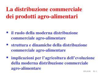 La distribuzione commerciale dei prodotti agro-alimentari