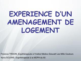 EXPERIENCE D'UN  AMENAGEMENT DE  LOGEMENT