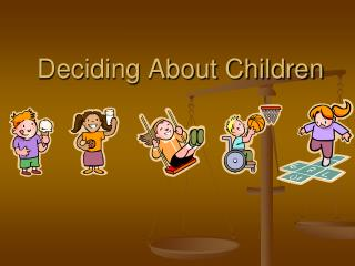 Deciding About Children