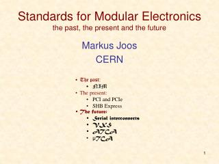 Standards for Modular Electronics the past, the present and the future