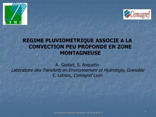 REGIME PLUVIOMETRIQUE ASSOCIE A LA CONVECTION PEU PROFONDE EN ZONE MONTAGNEUSE Godart, S. Anquetin
