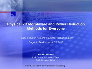 Physical 2D Morphware and Power Reduction Methods for Everyone