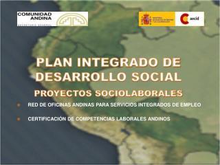 PLAN INTEGRADO DE DESARROLLO SOCIAL PROYECTOS SOCIOLABORALES