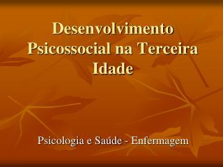 Desenvolvimento Psicossocial na Terceira Idade