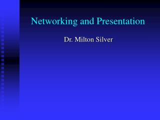 Networking and Presentation