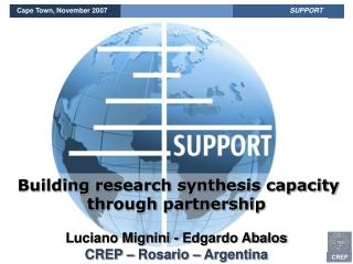 Building research synthesis capacity  through partnership Luciano Mignini - Edgardo Abalos